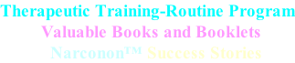 Therapeutic Training-Routine Program          Valuable Books and Booklets            Narconon™ Success Stories